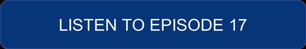 Listen to Episode 17