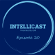 Intellicast Episode 20